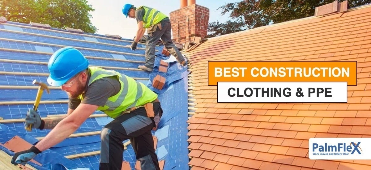 Best Construction Clothing & PPE