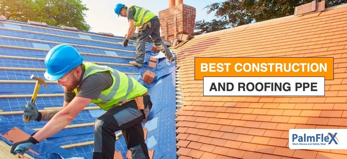 Best Construction & Roofing PPE
