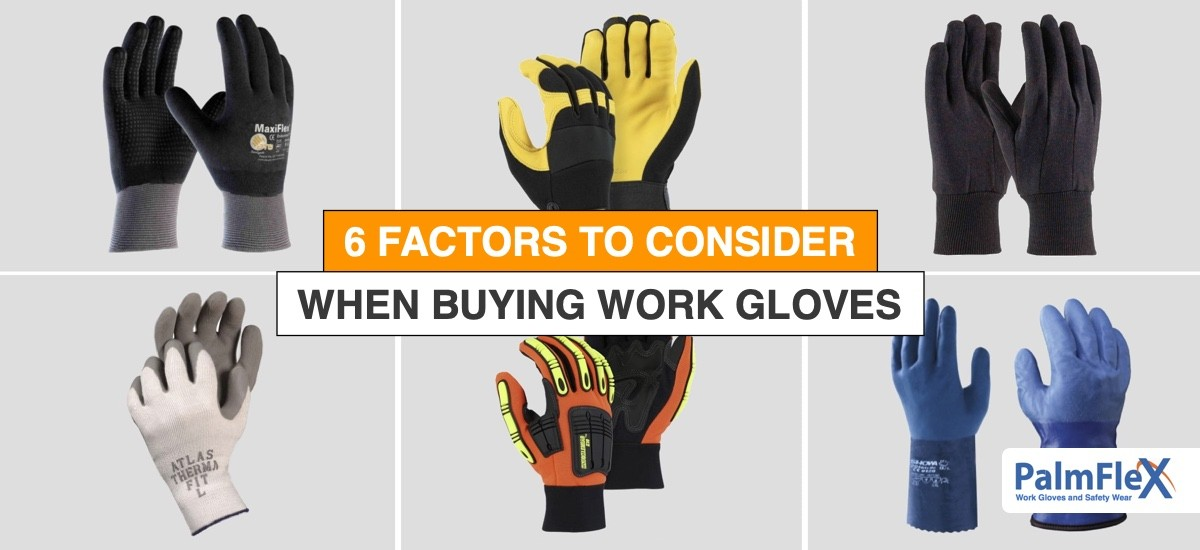 6 Factors To Consider When Buying Work Gloves