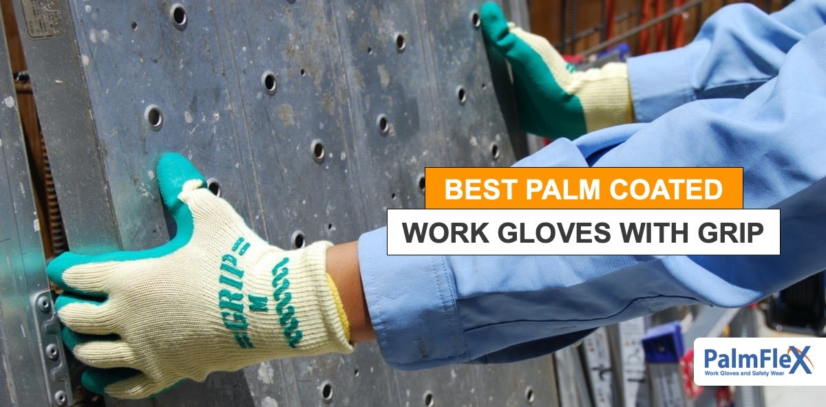 Best Palm Coated Work Gloves With Grip