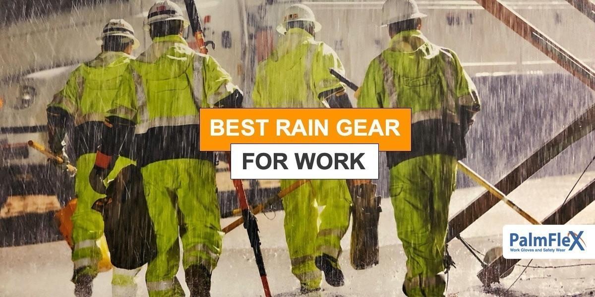 Best Rain Gear for Work | PalmFlex Buyer's Guide