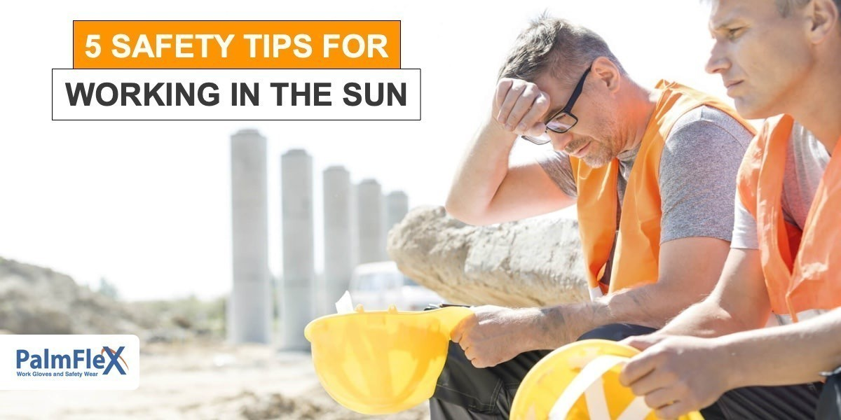 Working in the Sun | 5 Sun Safety Tips